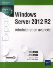 Windows Server 2012 R2 ; administration avancée - Couverture - Format classique