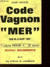 Code Vagnon Mer - Code De La Route Mer - 1er Volume Permis A - Couverture - Format classique