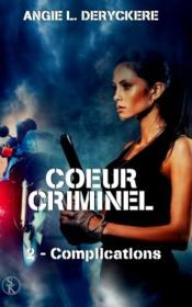 Vente  Coeur criminel 2 : complications  - Deryckere-Al - Angie L. Deryckere