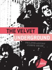 Vente livre :  The Velvet Underground  - Philippe Azoury - Joseph Ghosn