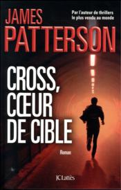 Vente livre :  Cross, coeur de cible  - Patterson-J - James Patterson