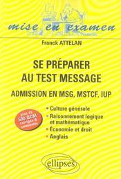 Se Preparer Au Test Message Admissions En Msg Mstcf Iup Plus De 500 Qcm Corriges Et Commentes - Intérieur - Format classique
