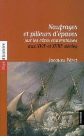 Naufrages et pilleurs d'épaves sur les côtes charentaises - Couverture - Format classique