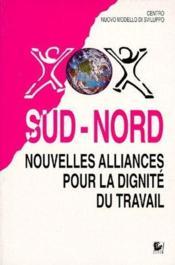 Sud-Nord ; nouvelles alliances pour la dignité du travail - Couverture - Format classique