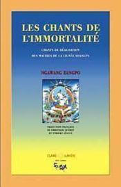 Les chants de l'immortalité ; lignée shangpa - Couverture - Format classique