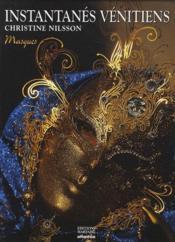 Instantanés vénitiens ; masques - Couverture - Format classique