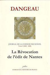 Journal de la cour du roi soleil t.1 ; (1684-1685) ; la révocation de l'édit de Nantes - Intérieur - Format classique