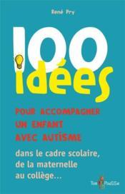 101 idées pour accompagner un enfant avec autisme - Couverture - Format classique