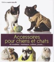 Accessoires chiens et chats - Couverture - Format classique