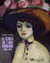 Le cercle de l'art moderne,1906-1910 - Couverture - Format classique