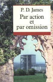 Par Action Et Par Omission. - Couverture - Format classique