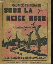 Sous La Neige Rose. Contes Normands - Couverture - Format classique
