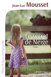 Le secret de Neige  - Jean-Luc Mousset