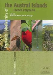 Vente livre :  Terrestrial biodiversity of the Austral Islands ; French Polynesia  - Jean-Yves Meyer - Elin M. Claridge