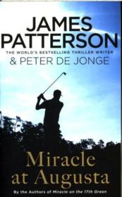 Vente livre :  Miracle at Augusta  - James Patterson - Peter De Jonge