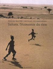 Sahara, l'économie du rien - Couverture - Format classique