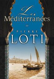 Les méditerranées de pierre loti - Intérieur - Format classique