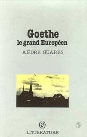 Goethe le grand europeen - Couverture - Format classique