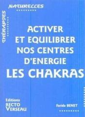Activer et equilibrer nos centres d'energie ; les chakras - Couverture - Format classique