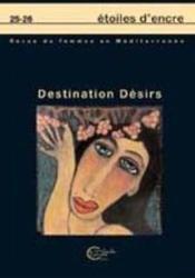 Etoiles D'Encre T.25-26 ; Destinations Desirs - Couverture - Format classique