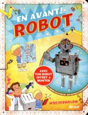 Vente livre :  En avant ! robot  - Mike Brownlow