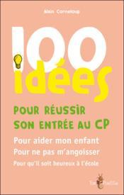100 idées pour réussir son entrée au CP - Couverture - Format classique