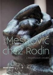 Vente livre :  Ivan Mestrovic ; l'expression croate chez Rodin  - Collectif