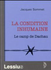 Vente  La condition inhumaine ; le camp de Dachau  - Jacques Sommet