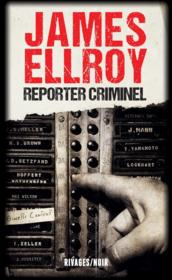 Vente  Reporter criminel  - James Ellroy