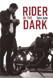 Vente livre :  Rider in the dark  - June Sara - June Sara - Sara June