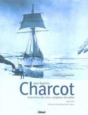 Charcot ; explorateur des mers, navigateur des pôles - Intérieur - Format classique