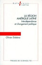 La région Amérique latine : interdépendance et changement politique - Couverture - Format classique