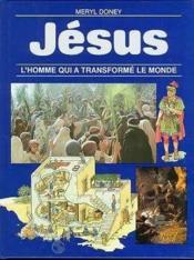 Jesus L'Homme Qui A Transforme Le Monde - Couverture - Format classique