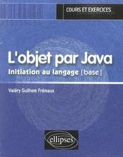 L'Objet Par Java Initiation Au Langage (Base) Cours Et Exercices - Intérieur - Format classique