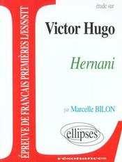Étude sur Victor Hugo ; Hernani ; épreuve de français Premières L/ES/S/STT - Intérieur - Format classique