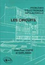 Les circuits problemes d'electronique impulsionnelle - Intérieur - Format classique