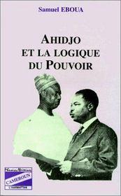 Ahidjo et la logique du pouvoir - Intérieur - Format classique