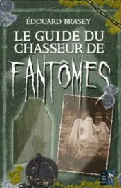 Le Guide Du Chasseur De Fantomes - Couverture - Format classique