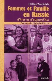 Femmes et famille en Russie d'hier et d'aujourd'hui - Intérieur - Format classique