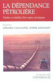 La dependance petroliere ; mythes et realites d'un enjeu strategique - Intérieur - Format classique