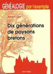 Dix Generations De Paysans Bretons - Couverture - Format classique