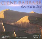 Chine Barbare, La Route De La Soie - Intérieur - Format classique