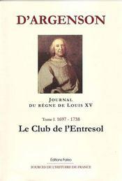 Journal du règne de louis XV t.1 ; (1697-1738) ; le club de l'entresol - Intérieur - Format classique