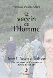 Le vaccin de l'homme t.1 ; vaccin antirabique - Intérieur - Format classique