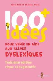 100 Idees ; Pour Venir En Aide Aux Elèves Dyslexiques - Couverture - Format classique