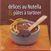 Délices de Nutella et pâtes à tartiner - Couverture - Format classique