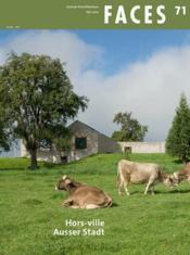 Faces N.71 ; Hors-Ville ; Ausser Stadt - Couverture - Format classique