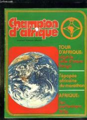 Champion D Afrique N° 1. Sommaire: Le Marathon Africain Une Epopee, Le Bilan Africain, Un Pionnier Nommer Amri... Revue Bilingue Francais Anglais. - Couverture - Format classique