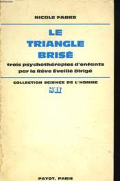 LE TRIANGLE BRISE. Trois psychothérapies d'enfants par le Rêve Eveillé Dirigé. - Couverture - Format classique