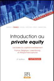 Vente  Introduction au private equity ; les bases du capital-investissement (6e édition)  - Cyril Demaria